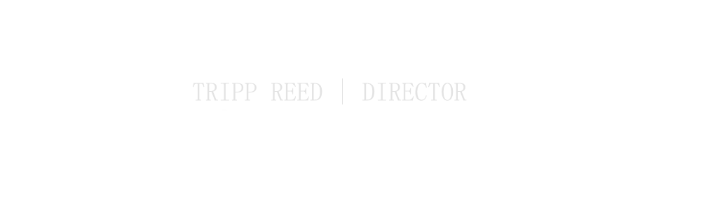 TRIPP REED | DIRECTOR